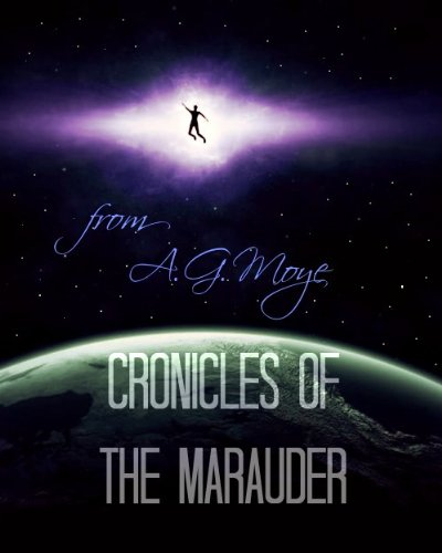 Chronicles of the Marauder: Marauder Rising (Marauder Cronicles Book 1) by [Moye, A.G]