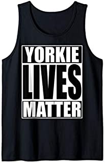 Funny Yorkie Lives Matter BLM  Tank Top T-shirt | Size S - 5XL
