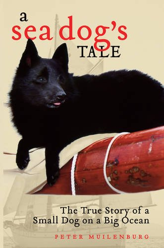 A Sea Dog's Tale: The True Story of a Small Dog on a Big Ocean