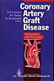 Coronary Artery Graft Disease : Mechanism and Prevention, T. F. Luscher, 0387574387