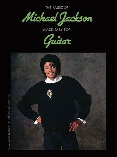 The Music of Michael Jackson Made Easy for Guitar (The Music of... Made Easy for Guitar Series)