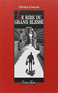 Le rire du grand blessé, Coulon, Cécile