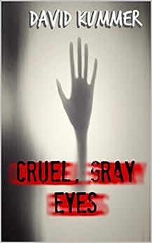 Cruel, Gray Eyes: A Psychological Thriller (Mr. Telo Book 2) by [Kummer, David Duane]