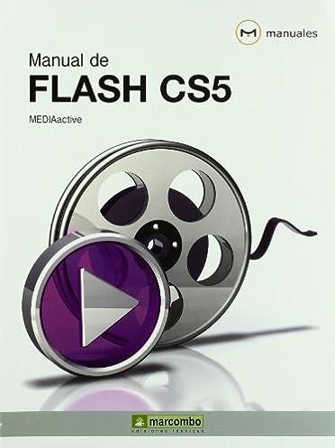 manual de flash cs5 mediaactive 9788426717009 amazon com books rh amazon com manual de adobe flash cs5 en español pdf manual de adobe flash cs5 en español pdf