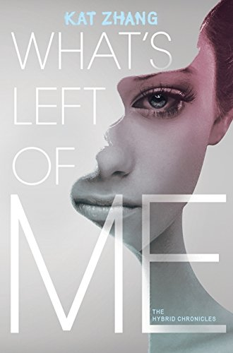 What's Left of Me (Hybrid Chronicles, Band 1)