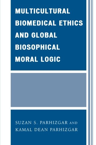 Multicultural Biomedical Ethics and Global Biosophical Moral Logic