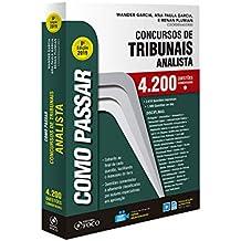 Como Passar Em Concursos De Tribunais Analista. 4200 Questões Comentadas. 2019