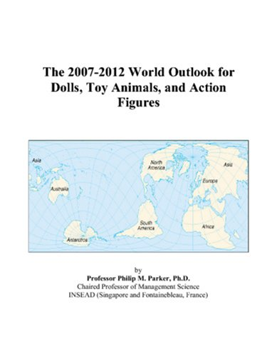 The 2007-2012 World Outlook for Dolls, Toy Animals, and Action Figures