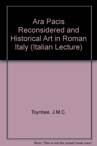 The Ara Pacis Reconsidered and Historical Art in Roman Italy (Italian Lecture)