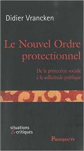 Livre Le Nouvel Ordre protectionnel : De la protection sociale à la sollicitude publique pdf, epub ebook