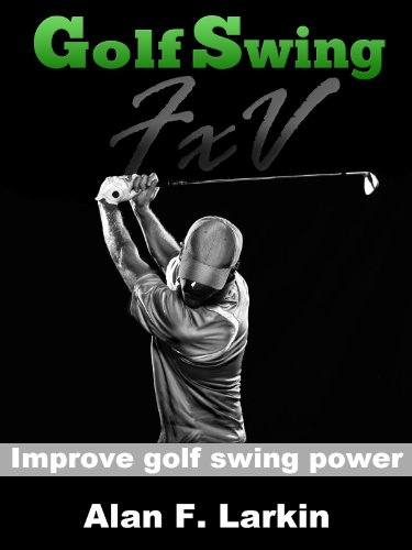 Golf Swing FxV: Improve Golf Swing Power