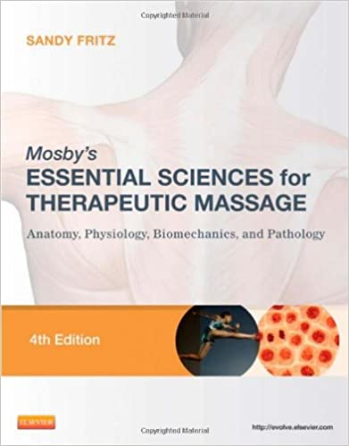Mosby\'s Essential Sciences for Therapeutic Massage: Anatomy ...