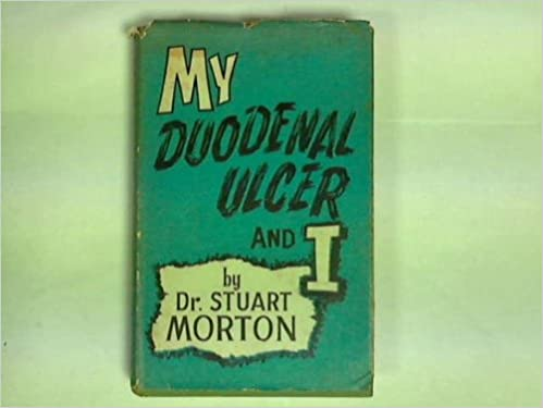 My duodenal ulcer and I