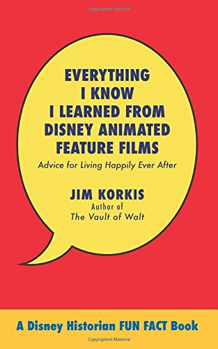 Everything I Know I Learned from Disney Animated Feature Films: Advice for Living Happily After pdf