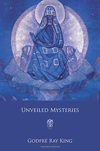 Unveiled Mysteries [King, Godfré Ray - Ballard, Guy Warren] (Tapa Blanda)