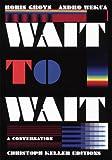 Boris Groys and Andro Wekua: Wait to Wait, , 3037640219