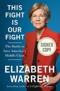 This Fight Is Our Fight AUTOGRAPHED by Elizabeth Warren (SIGNED EDITION) 4/18/17