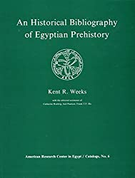 An Historical Bibliography of Egyptian Prehistory (Catalogs / American Research Center in Egypt) (The American Research Center in Egypt Catalogs)