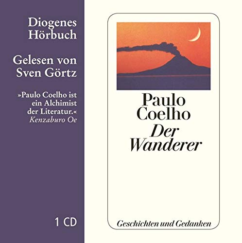 Der Wanderer Geschichten Und Gedanken Diogenes Hörbuch Amazon De Coelho Paulo Görtz Sven Meyer Minnemann Maralde Bücher