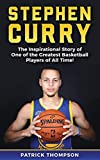 Stephen Curry: The Inspirational Story of One of