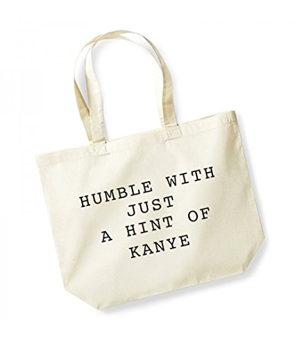 Natural Humble Just Hint Unisex Slogan Bag With Kelham Of Kanye Cotton black A Canvas Print Tote 1zUPw06q
