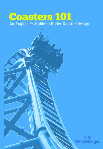 Coasters 101: An Engineer's Guide to Roller Coaster Design