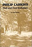 img - for Philip Larkin's Hull and East Yorkshire book / textbook / text book