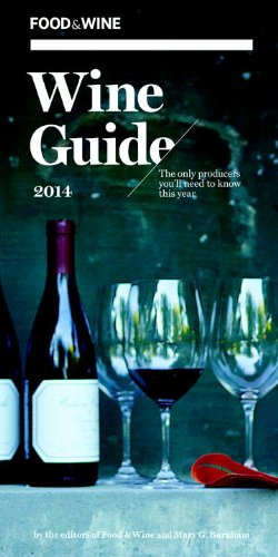 Food & Wine: Wine Guide 2014 by The Editors of Food & Wine