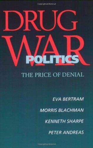 Drug War Politics: The Price of Denial by Eva Bertram (1996-07-15) (Eva 07)