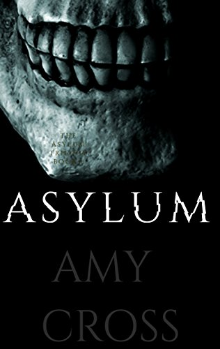 #freebooks – Asylum (The Asylum Trilogy Book 1) by Amy Cross