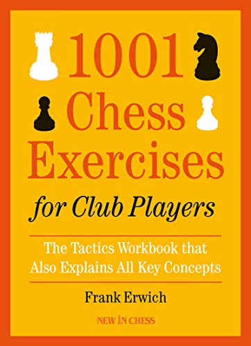 Pdf Humor 1001 Chess Exercises for Club Players: The Tactics Workbook that Also Explains All Key Concepts