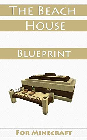Minecraft house ideas the beach house step by step blueprint guide