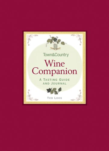 Town & Country Wine Companion: A Tasting Guide and Journal by Ted Loos