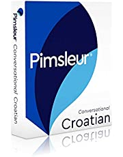 Pimsleur Croatian Conversational Course - Level 1 Lessons 1-16 CD: Learn to Speak and Understand Croatian with Pimsleur Language Programs (Volume 1)