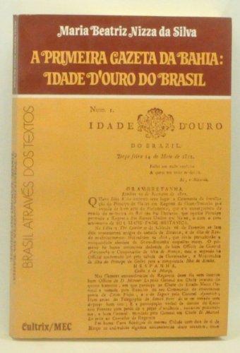 A Primeira Gazeta da Bahia: Idade d'Ouro do Brasil