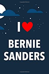 I Love Bernie Sanders: Lined Notebook with Monthly Planner for Fans Paperback