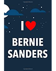 I Love Bernie Sanders: Lined Notebook with Monthly Planner for Fans