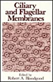 Ciliary and Flagellar Membranes, Bloodgood, Robert A., 030643279X