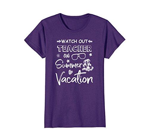 Womens Watch Out Teacher On Summer Vacation T-shirt |Teacher Gifts Large Purple