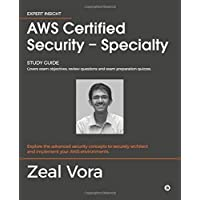 AWS Certified Security - Specialty: Study Guide: Covers exam objectives, review questions and exam preparation quizzes