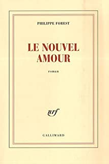 Le nouvel amour, Forest, Philippe