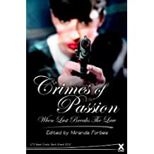 Crimes of Passion: When Love Breaks the Law (Xcite Best-Selling Collections) by Miranda Forbes (2012-02-05)