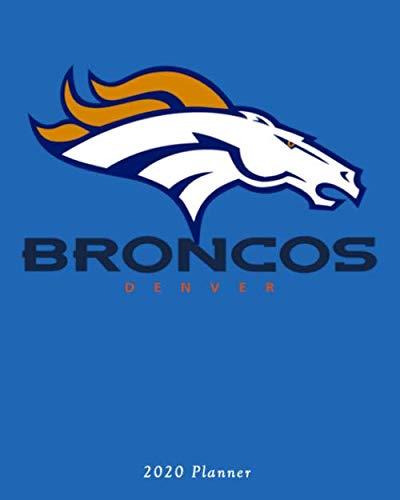 Broncos Denver 2020 Planner: Calendar Agenda Daily Monthly