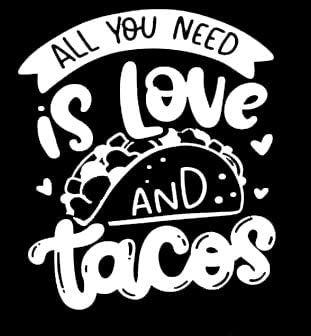 All You Need Is Love And Tacos Funny Makarios Llc Cars Trucks Vans Walls Laptop Mkr White 5 5 X 4 75 Mkr875 Kitchen Dining