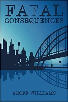 Book Fatal Consequences by Geoff Williams (2015-04-08)