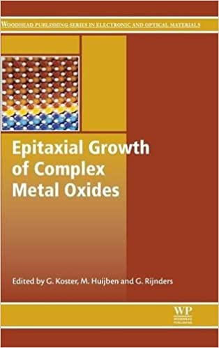 Epitaxial Growth of Complex Metal Oxides (Woodhead Publishing Series in Electronic and Optical Materials)