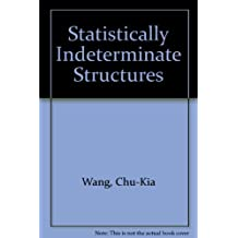 Statistically Indeterminate Structures