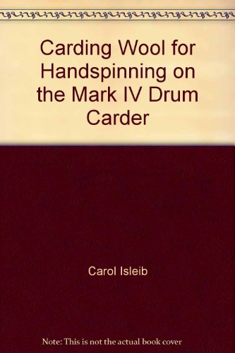 Carding Wool for Handspinning on the Mark IV Drum Carder