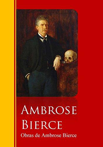 Obras de Ambrose Bierce: Biblioteca de Grandes Escritores (Spanish Edition)