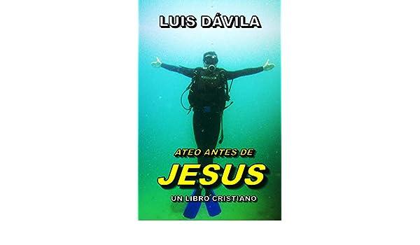 ATEO ANTES DE JESUS (UN LIBRO CRISTIANO nº 9) eBook: Luis Dávila, 100 JESUS Books: Amazon.es: Tienda Kindle